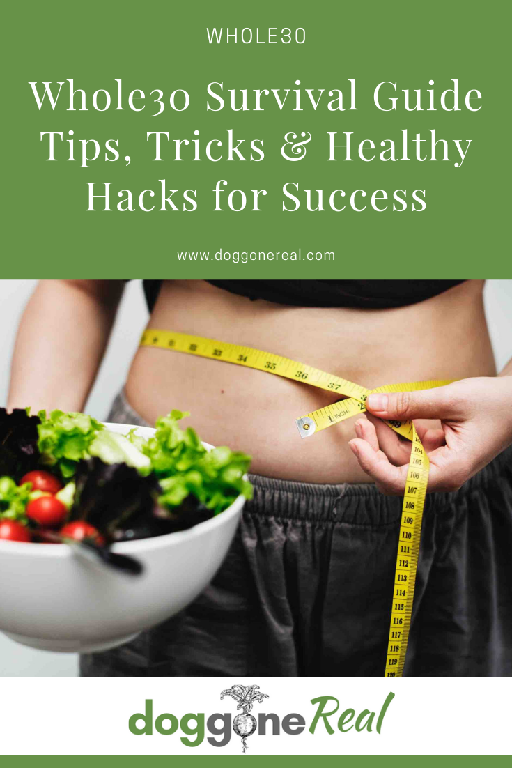 Whole30 Survival Guide Tips, Tricks and Hacks